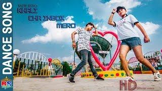 Khali Cha Inbox Mero | New Nepali Song-2018/2075 | Feat. Badri Bista | Roshni Gurung