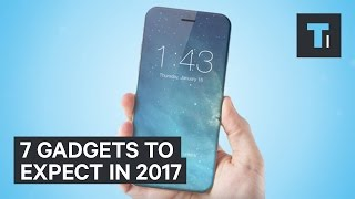 7 gadgets we're looking forward to in 2017