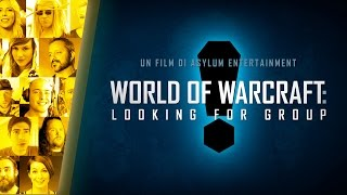 Documentario World of Warcraft: Looking for Group