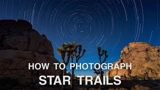 How to Photograph Star Trails | Astrophotography Tips