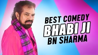 Bhabi Ji | BN Sharma | Best Comedy Video 2017 | Chakk De Phatte | Punjabi Comedy