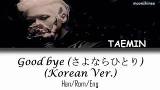 TAEMIN (태민) - Goodbye (さよならひとり Korean Ver.) (Han/Rom/Eng Sub)