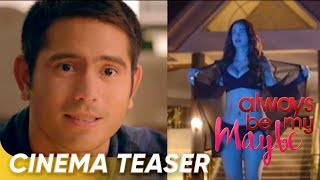 Cinema Teaser | 'Always Be My Maybe' | Gerald Anderson, Arci Muñoz | Star Cinema