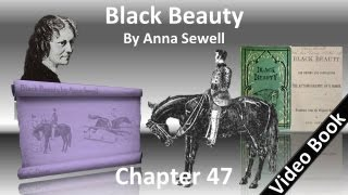Chapter 47 - Black Beauty by Anna Sewell