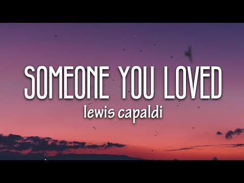 Lewis Capaldi Someone You Loved Lyrics
