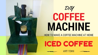 How to make a Coffee Machine at home-DIY