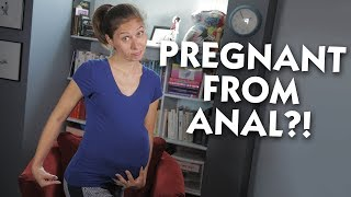 Can You Get Pregnant From Anal?