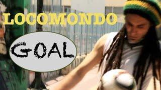 Locomondo - Goal - Official Video Clip