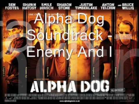 Alpha Dog Soundtrack Enemy And I
