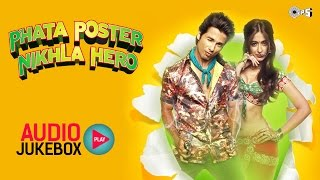 Phata Poster Nikla Hero Audio Jukebox -  Full Songs Non Stop