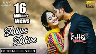 Dhire Dhire - Official Full Video   Ishq Punithare   Arindam, Elina, Humane Sagar, Diptirekha