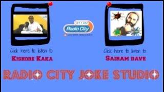 Radio City Joke Studio Week 27 Kishore Kaka & Sairam Dave