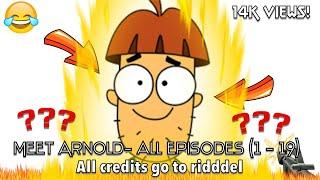 Meet Arnold Episodes 1 - 19 (FULL QUALITY) (READ DESCRIPTION!)
