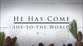 Nick & Alina De La Torre - HE HAS COME (Joy to the World) [OFFICIAL LYRIC VIDEO]