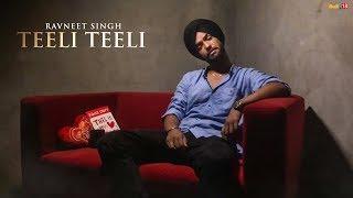 Teeli Teeli - Lyrical Video | Ravneet Singh | Latest Punjabi Songs 2018