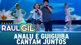 Analu e Guiguiba cantam juntos no palco | Programa Raul Gil (04/02/17)