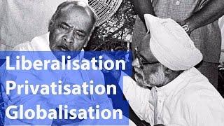 Liberalisation उदारीकरण Privatisation निजीकरण & Globalisation वैश्वीकरण - Indian Economy