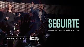 Christine D'Clario | Seguirte | feat. Marco Barrientos