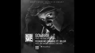Kid Mc   Pedras No Caminho Ft Selda)  2013 (360p)
