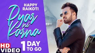 Pyar Ni Karna (1 Day To Go) | Happy Raikoti | Latest Punjabi Teasers 2019 | Releasing Tomorrow