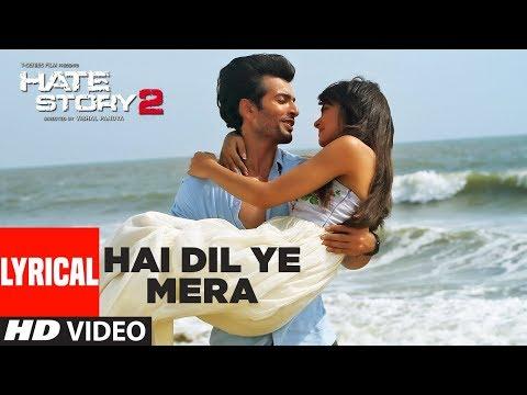 Xxx Mp4 Hai Dil Ye Mera Full Song With Lyrics Hate Story 2 Arijit Singh Jay Bhanushali Surveen Chawla 3gp Sex