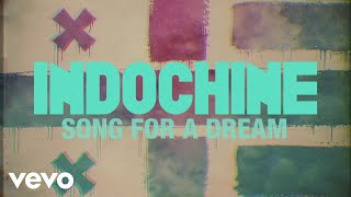 Indochine - Song for a Dream (audio + paroles) (Lyrics Video)