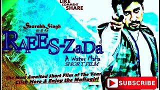 RaeeS-ZaDa | A Water Mafia | Most Awaited Short Film of This Year | By Saurabh Singh