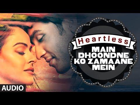 Xxx Mp4 Heartless Main Dhoondne Ko Zamaane Mein Full Song Arijit Singh Adhyayan Suman Ariana Ayam 3gp Sex