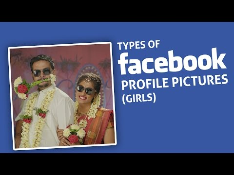 Types of Facebook Profile Pictures Girls Put Chutney