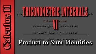Calculus II: Trigonometric Integrals (Level 6 of 7) | Product to Sum Identities