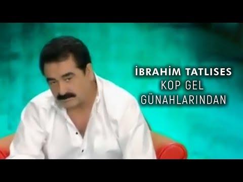 Kop Gel Günahlarından İbrahim Tatlıses Official Video