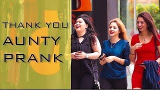 THANK YOU AUNTY PRANK | INDIA.