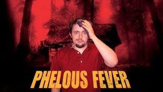 Cabin Fever - Phelous