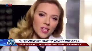 Palestinian Group Boycotts March Due To Scarlett Johansson's Pro-Israel Stance - Jan. 22, 2018