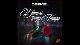 Darkiel - Dime Si Tengo Tiempo