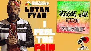 Lutan Fyah - I Feel The Pain [Official Audio | Reggae Sax Riddim 2017]