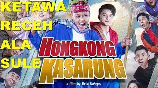 HONGKONG KASARUNG YANG RECEH TAPI OKEH - Cine Crib Vol. 99 Extended