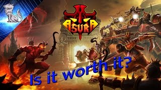 Is it worth it? An Asura Review