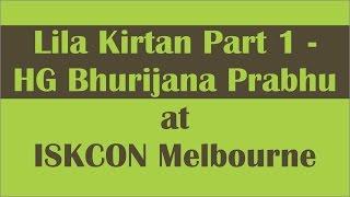 Lila Kirtan Part 1 - HG Bhurijana Prabhu at ISKCON Melbourne