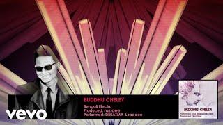 Raz Dee - Buddhu Cheley ft. DEBATMA