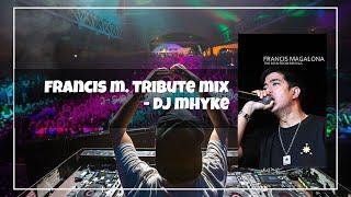 Dj Mhyke's Francis M Tribute Mixx