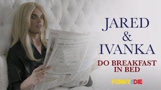 Jared Kushner and Ivanka Trump Do Breakfast In Bed