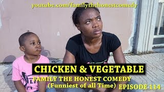 CHICKEN AND VEGETABLE (Family The Honest Comedy) (Episode 114)