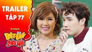 """Biệt đội siêu hài   Trailer tập 77: Huỳnh Lập trở thành """"khách hàng tâm lý"""" của Ngọc Trinh"""