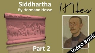 Part 2 - Siddhartha Audiobook by Hermann Hesse (Chs 6-9)