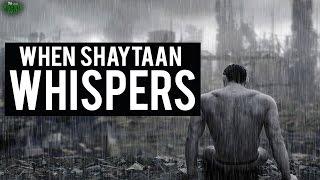 When Shaytaan Whispers