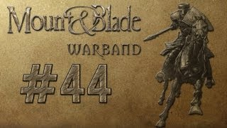 Let's Play Mount & Blade Warband [Ger/Full-HD] #44
