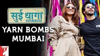 Anushka Sharma and Varun Dhawan yarn bomb Mumbai | Sui Dhaaga - Made in  India | Releasing 28th Sept