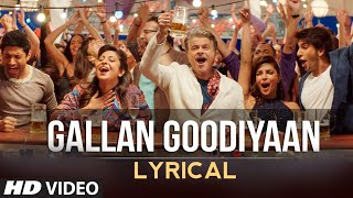 'Gallan Goodiyaan' Full Song with LYRICS | Dil Dhadakne Do | T-Series