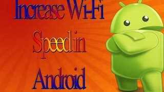 [Hindi] How To Increase Your Wi-Fi 2G/3G Speed in Android